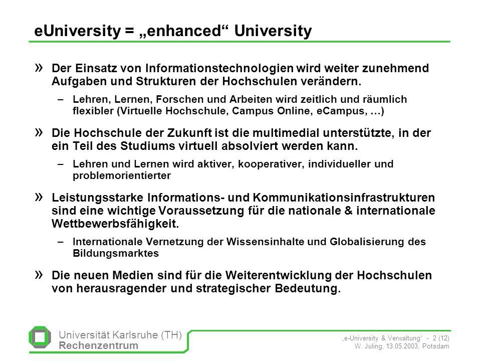 Universität Karlsruhe (TH) Rechenzentrum e-University & Verwaltung - 3 (12) W.