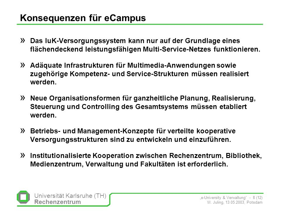 Universität Karlsruhe (TH) Rechenzentrum e-University & Verwaltung - 8 (12) W.