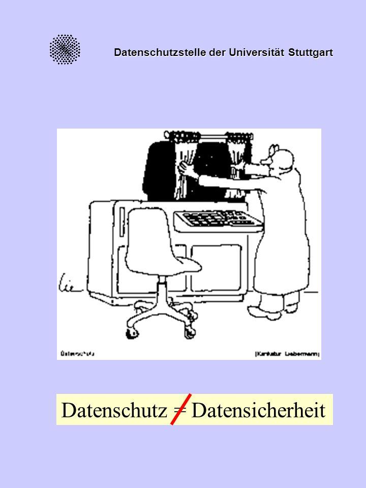 Datenschutzstelle der Universität Stuttgart Datenschutz = Datensicherheit
