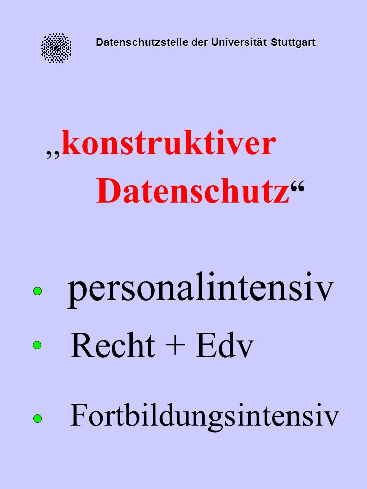 Datenschutzstelle der Universität Stuttgart konstruktiver Datenschutz Beratung Sensibilisierung Kontrolle