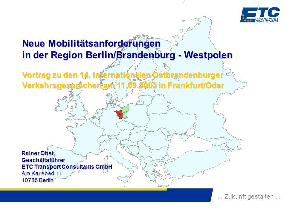 432100\praesent\Vortrag_Brandenburg.ppt 2 Neue Mobilitätsanforderungen in der Region Berlin/Brandenburg - Westpolen Vortrag zu den 14.