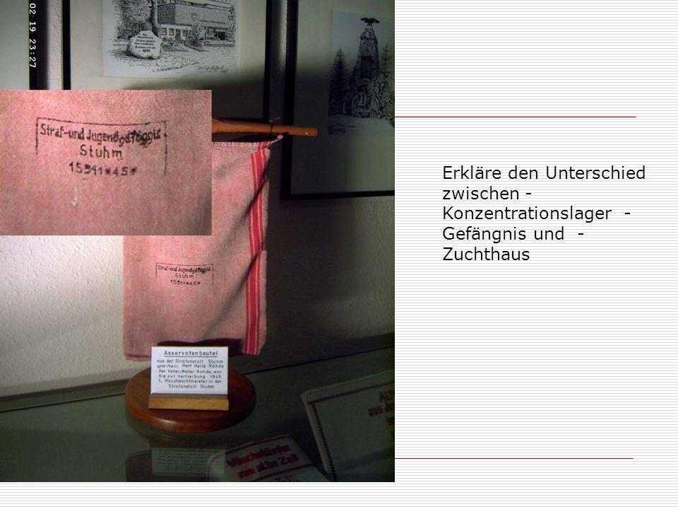 Stuhm, Sztum und ich Erkläre den Unterschied zwischen - Konzentrationslager - Gefängnis und - Zuchthaus