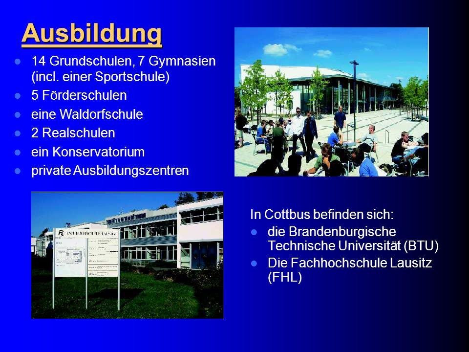 Ausbildung In Cottbus befinden sich: die Brandenburgische Technische Universität (BTU) Die Fachhochschule Lausitz (FHL) 14 Grundschulen, 7 Gymnasien (