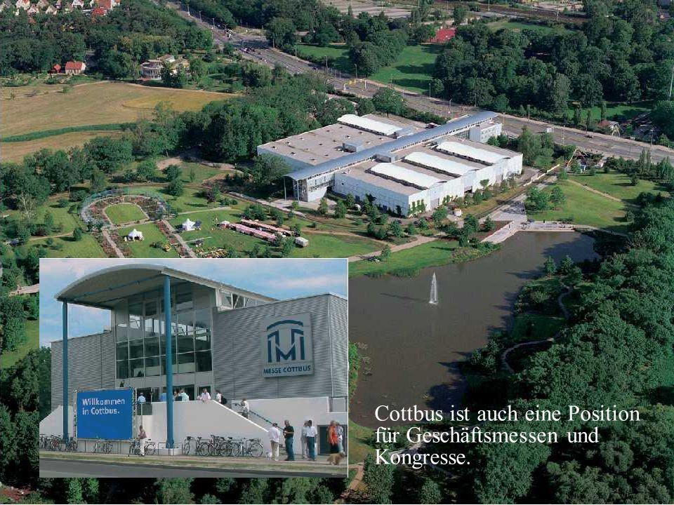 Cottbus ist auch eine Position für Geschäftsmessen und Kongresse.