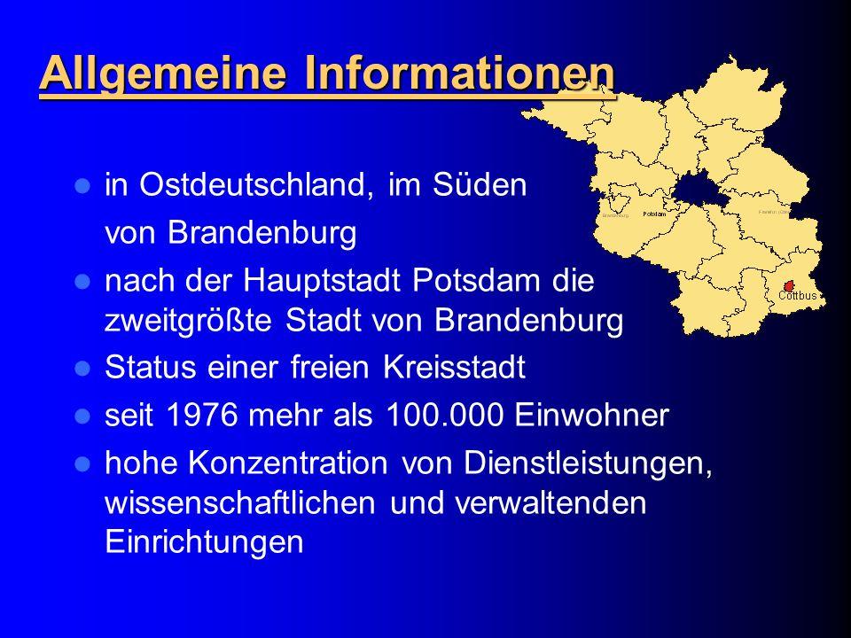 in Ostdeutschland, im Süden von Brandenburg nach der Hauptstadt Potsdam die zweitgrößte Stadt von Brandenburg Status einer freien Kreisstadt seit 1976 mehr als 100.000 Einwohner hohe Konzentration von Dienstleistungen, wissenschaftlichen und verwaltenden Einrichtungen Allgemeine Informationen