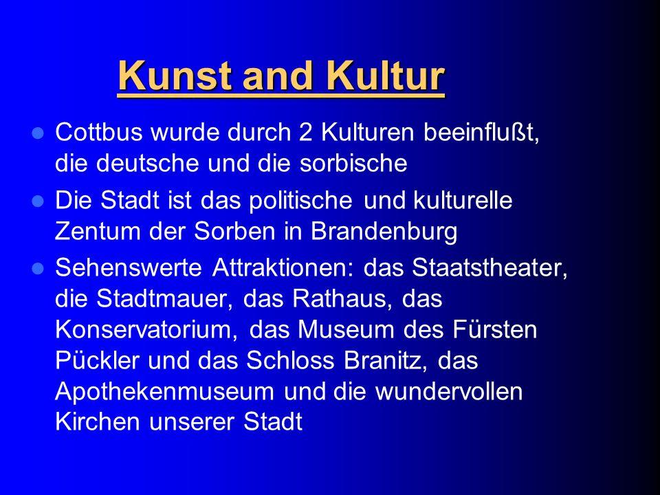 Kunst and Kultur Cottbus wurde durch 2 Kulturen beeinflußt, die deutsche und die sorbische Die Stadt ist das politische und kulturelle Zentum der Sorb