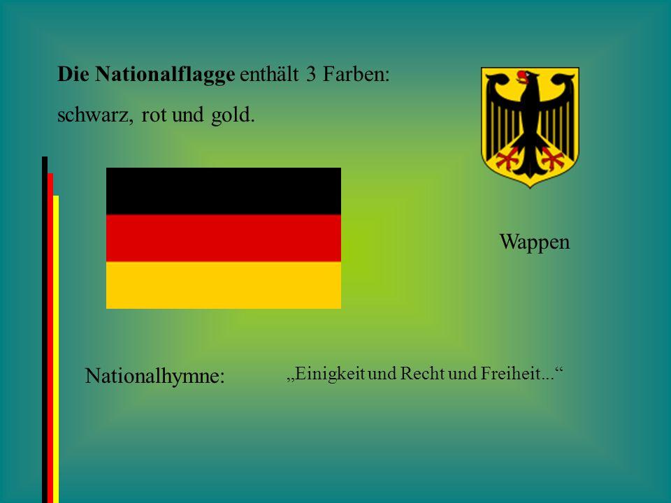 Die Nationalflagge enthält 3 Farben: schwarz, rot und gold. Wappen Nationalhymne: Einigkeit und Recht und Freiheit...