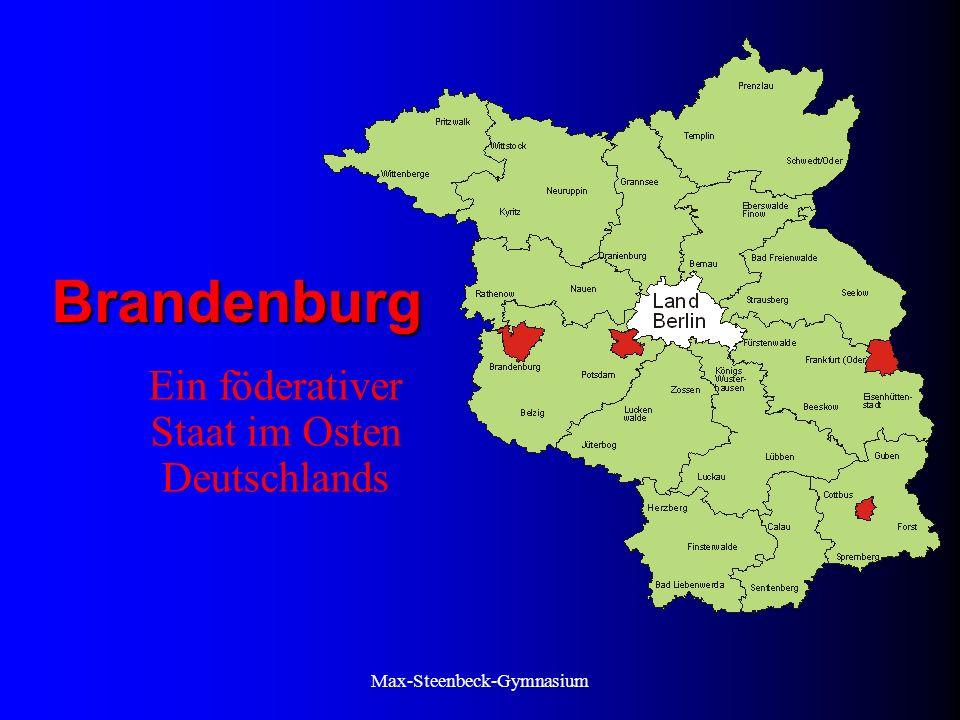 Max-Steenbeck-Gymnasium Brandenburg Ein föderativer Staat im Osten Deutschlands