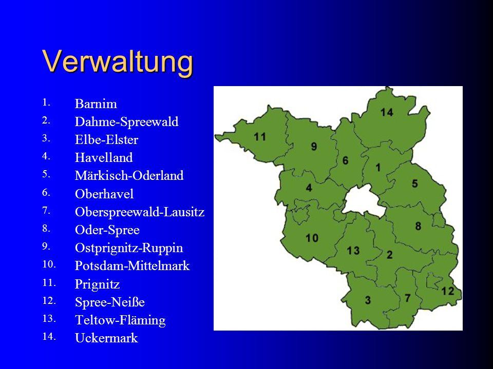 Verwaltung 1. Barnim 2. Dahme-Spreewald 3. Elbe-Elster 4. Havelland 5. Märkisch-Oderland 6. Oberhavel 7. Oberspreewald-Lausitz 8. Oder-Spree 9. Ostpri