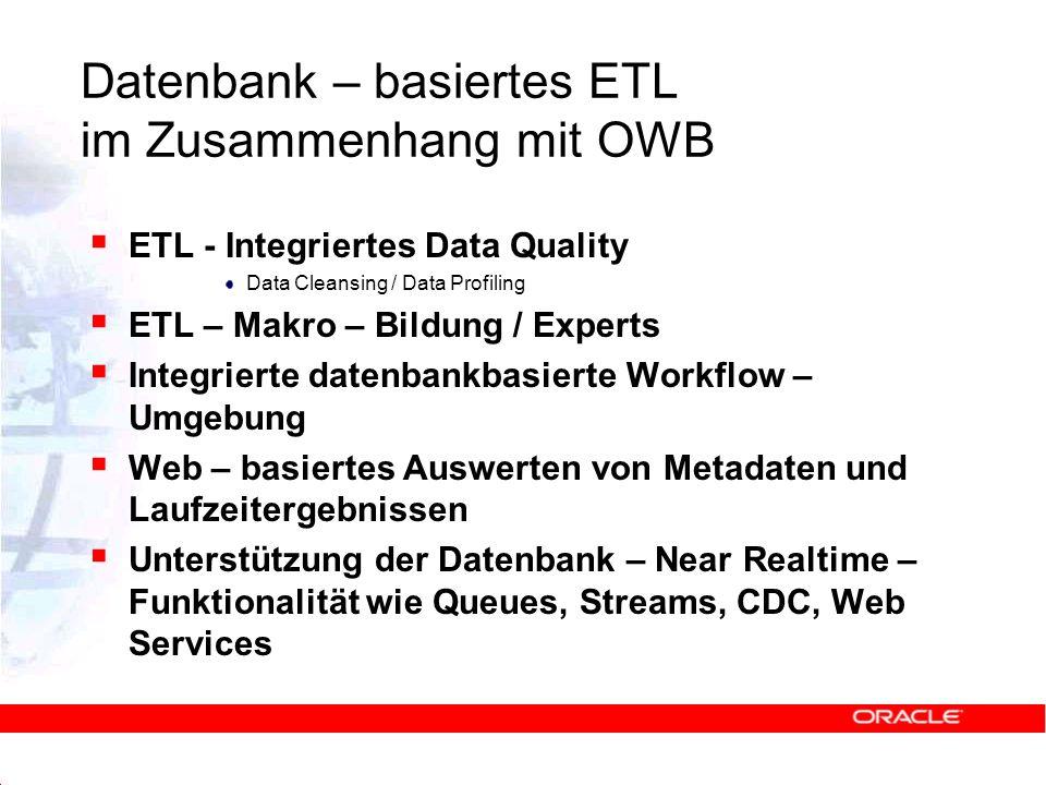 Datenbank – basiertes ETL im Zusammenhang mit OWB ETL - Integriertes Data Quality Data Cleansing / Data Profiling ETL – Makro – Bildung / Experts Inte
