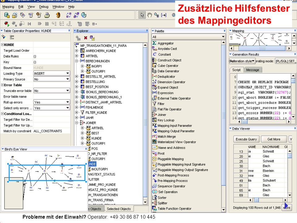 Probleme mit der Einwahl? Operator: +49 30 86 87 10 445 Zusätzliche Hilfsfenster des Mappingeditors