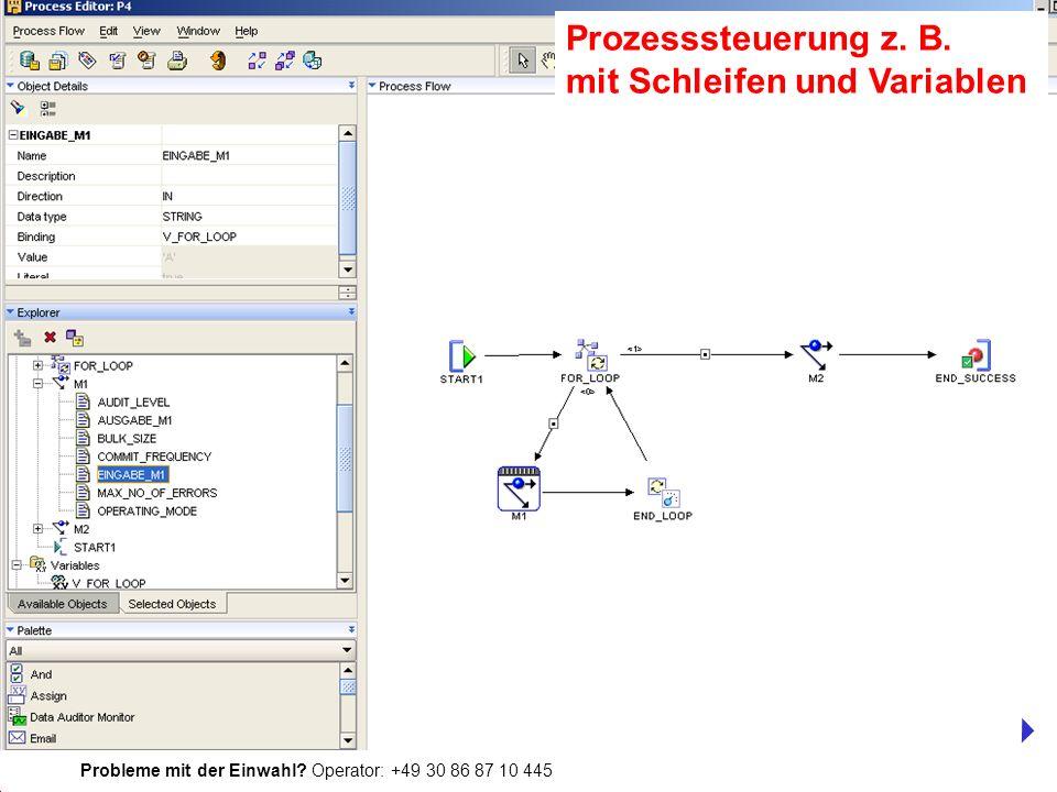 Probleme mit der Einwahl? Operator: +49 30 86 87 10 445 Prozesssteuerung z. B. mit Schleifen und Variablen