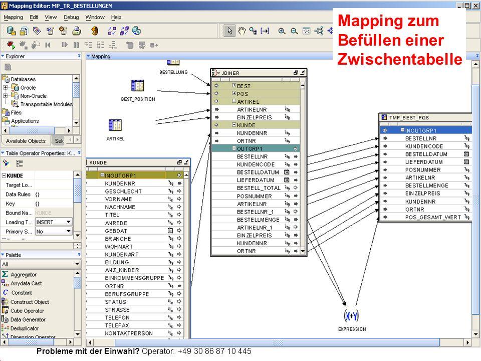 Probleme mit der Einwahl Operator: +49 30 86 87 10 445 Mapping zum Befüllen einer Zwischentabelle