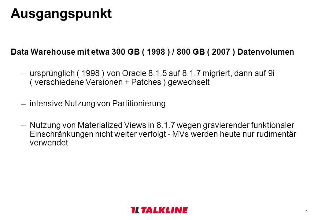 2 Ausgangspunkt Data Warehouse mit etwa 300 GB ( 1998 ) / 800 GB ( 2007 ) Datenvolumen –ursprünglich ( 1998 ) von Oracle 8.1.5 auf 8.1.7 migriert, dan