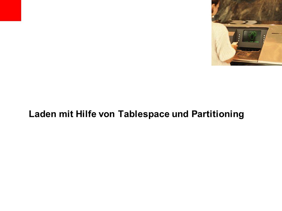 Laden mit Hilfe von Tablespace und Partitioning