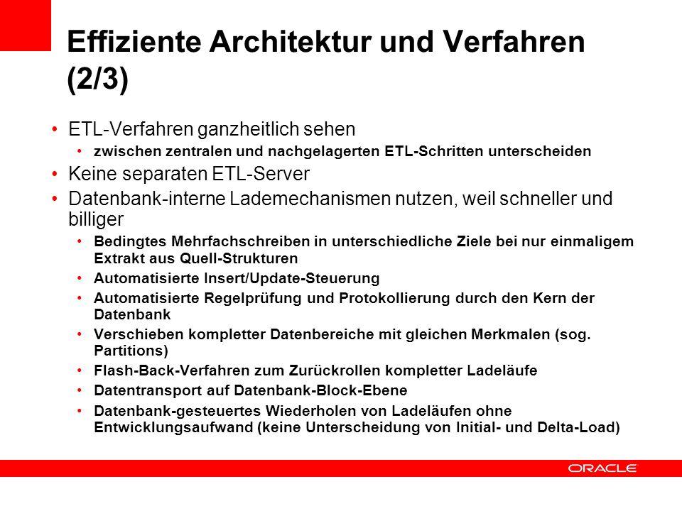 Effiziente Architektur und Verfahren (2/3) ETL-Verfahren ganzheitlich sehen zwischen zentralen und nachgelagerten ETL-Schritten unterscheiden Keine se