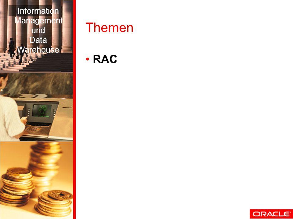 Themen RAC Information Management und Data Warehouse