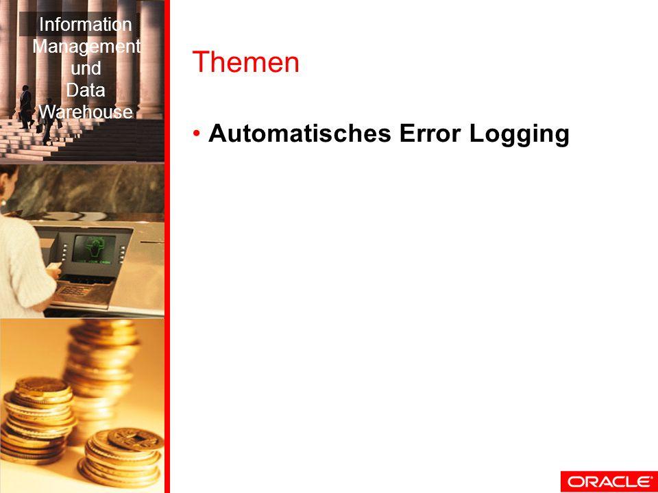 Themen Automatisches Error Logging Information Management und Data Warehouse
