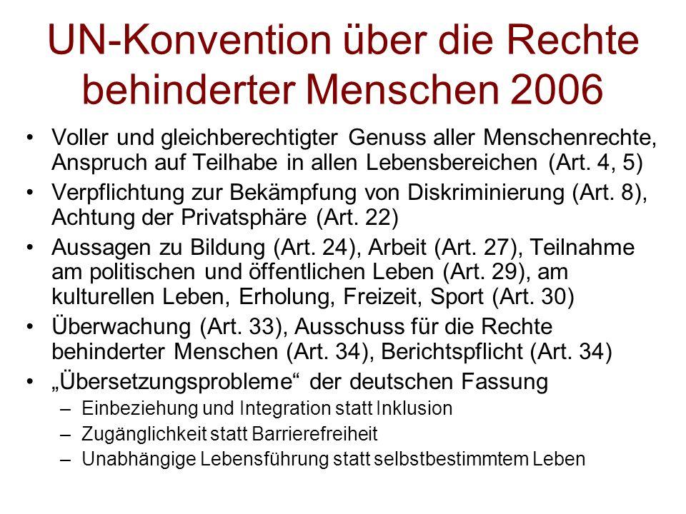 UN-Konvention über die Rechte behinderter Menschen 2006 Voller und gleichberechtigter Genuss aller Menschenrechte, Anspruch auf Teilhabe in allen Lebensbereichen (Art.