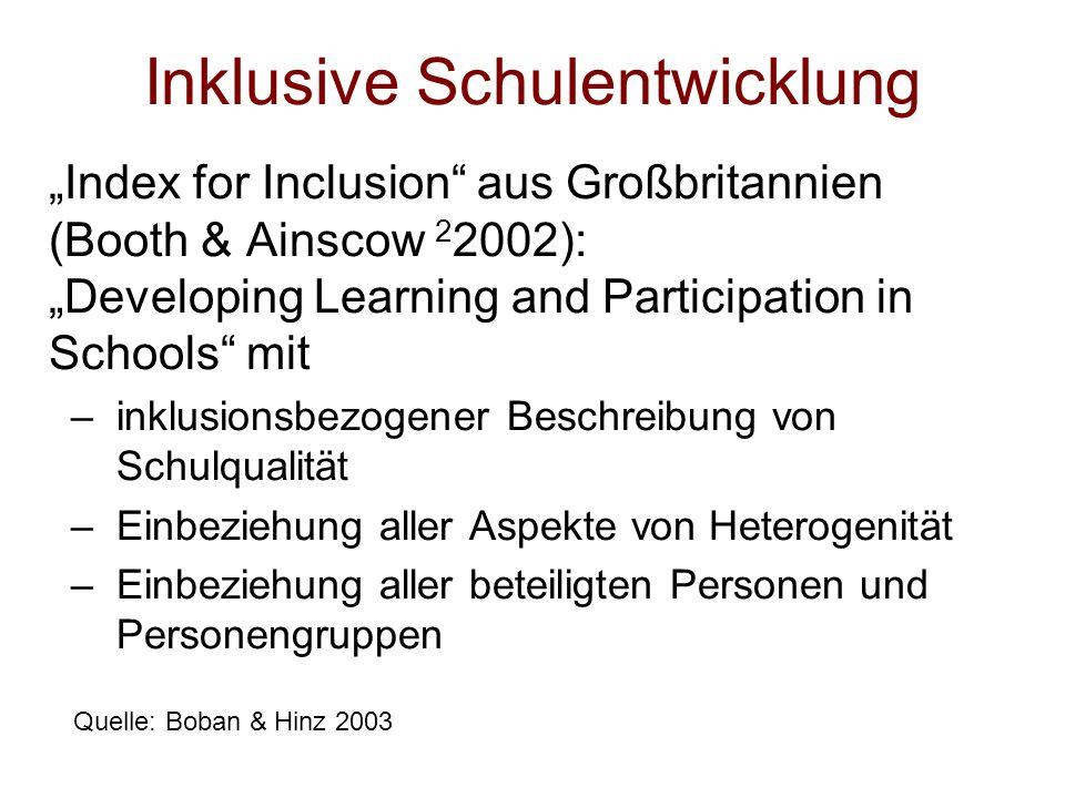 Inklusive Schulentwicklung Index for Inclusion aus Großbritannien (Booth & Ainscow 2 2002): Developing Learning and Participation in Schools mit –inkl