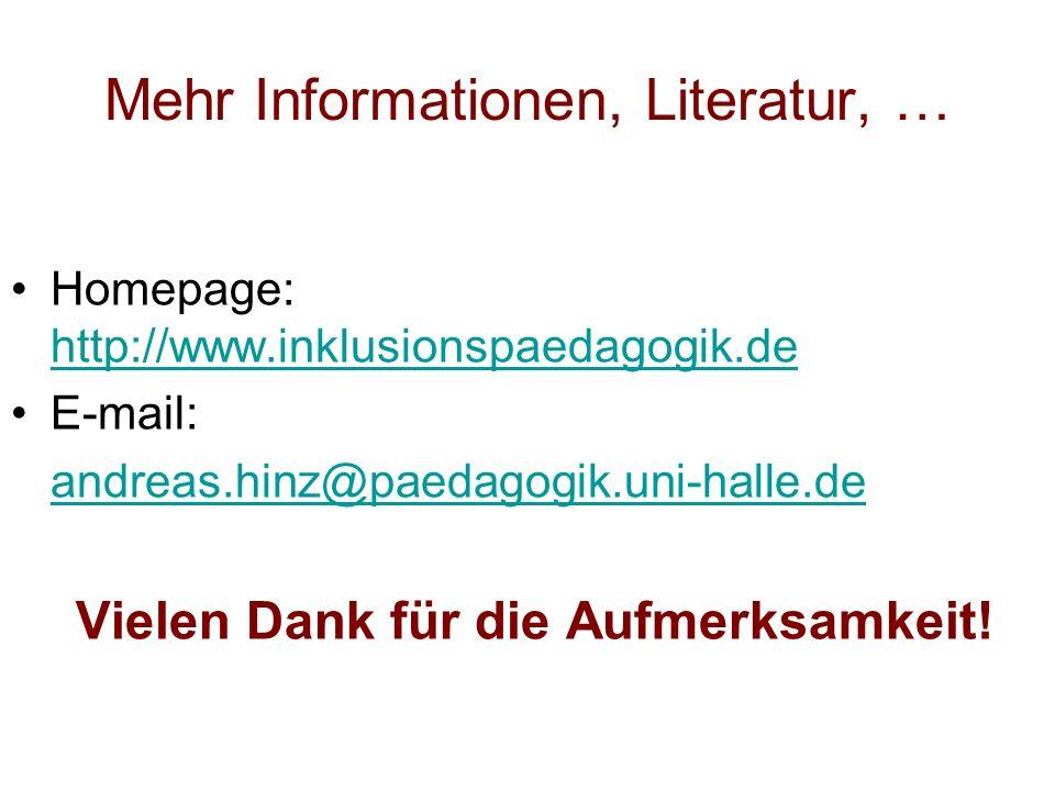 Mehr Informationen, Literatur, … Homepage: http://www.inklusionspaedagogik.de http://www.inklusionspaedagogik.de E-mail: andreas.hinz@paedagogik.uni-halle.de Vielen Dank für die Aufmerksamkeit!