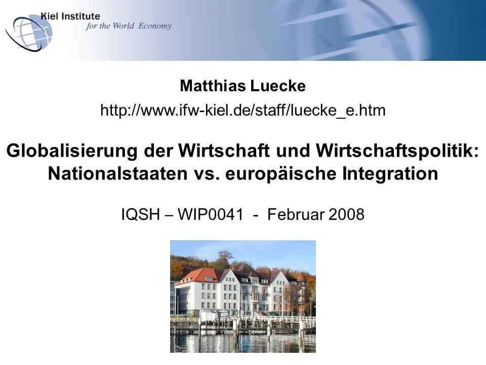 IQSH - WIP0041 - Februar 2008 22 (4.) Wirtschaftspolitische Herausforderungen Geringerer Spielraum für nationale Wirtschaftspolitik.