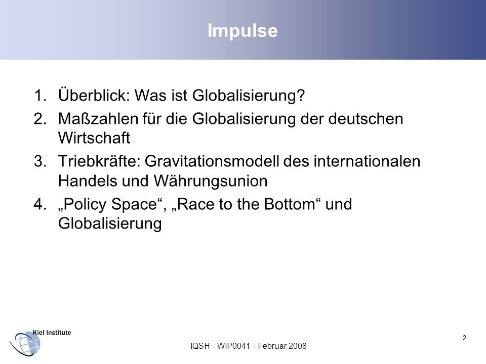 IQSH - WIP0041 - Februar 2008 3 (1.) Überblick: Was ist Globalisierung.