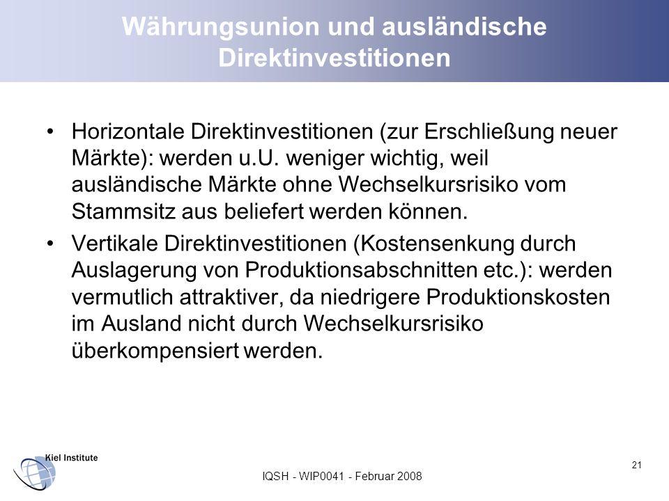 IQSH - WIP0041 - Februar 2008 21 Währungsunion und ausländische Direktinvestitionen Horizontale Direktinvestitionen (zur Erschließung neuer Märkte): w