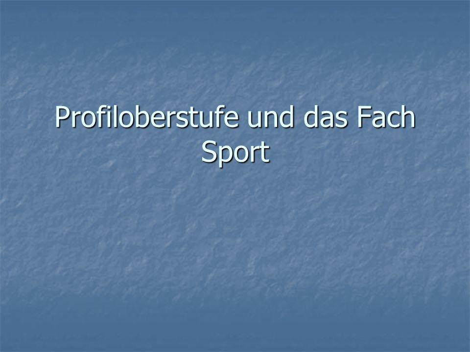 Profiloberstufe und das Fach Sport