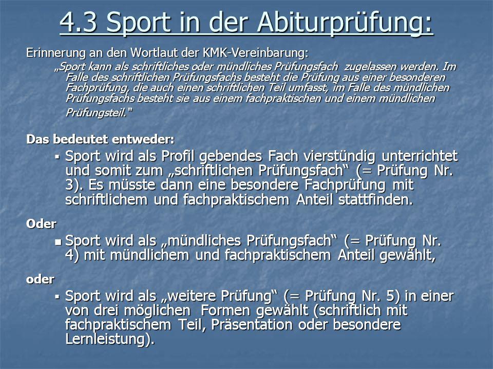 4.3 Sport in der Abiturprüfung: Erinnerung an den Wortlaut der KMK-Vereinbarung: Sport kann als schriftliches oder mündliches Prüfungsfach zugelassen
