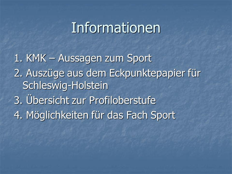 Informationen 1. KMK – Aussagen zum Sport 2. Auszüge aus dem Eckpunktepapier für Schleswig-Holstein 3. Übersicht zur Profiloberstufe 4. Möglichkeiten
