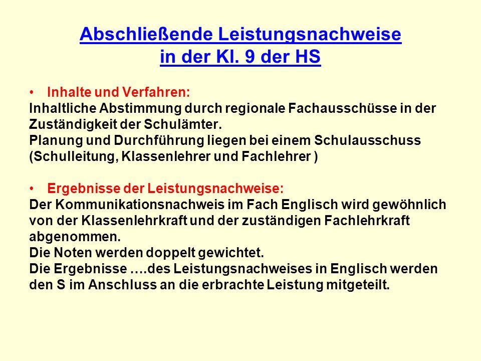 Abschließende Leistungsnachweise in der Kl. 9 der HS Inhalte und Verfahren: Inhaltliche Abstimmung durch regionale Fachausschüsse in der Zuständigkeit