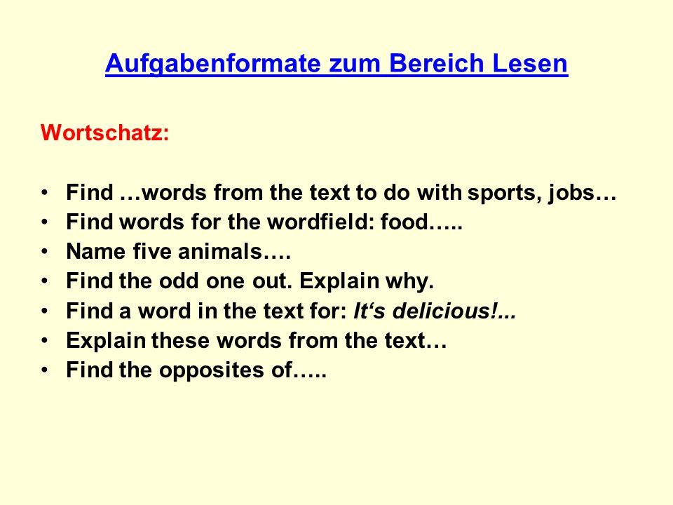 Aufgabenformate zum Bereich Lesen Inhalt: What is the text about.