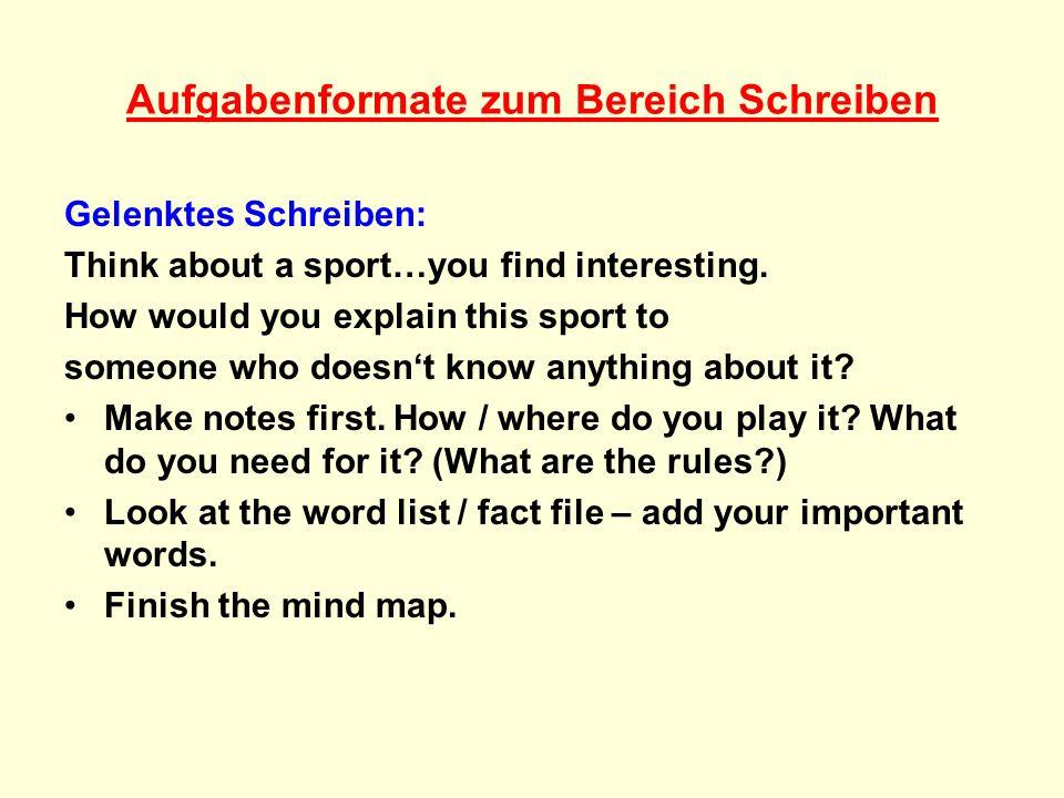 Aufgabenformate zum Bereich Schreiben Freies Schreiben: Look at the photo of……and…….