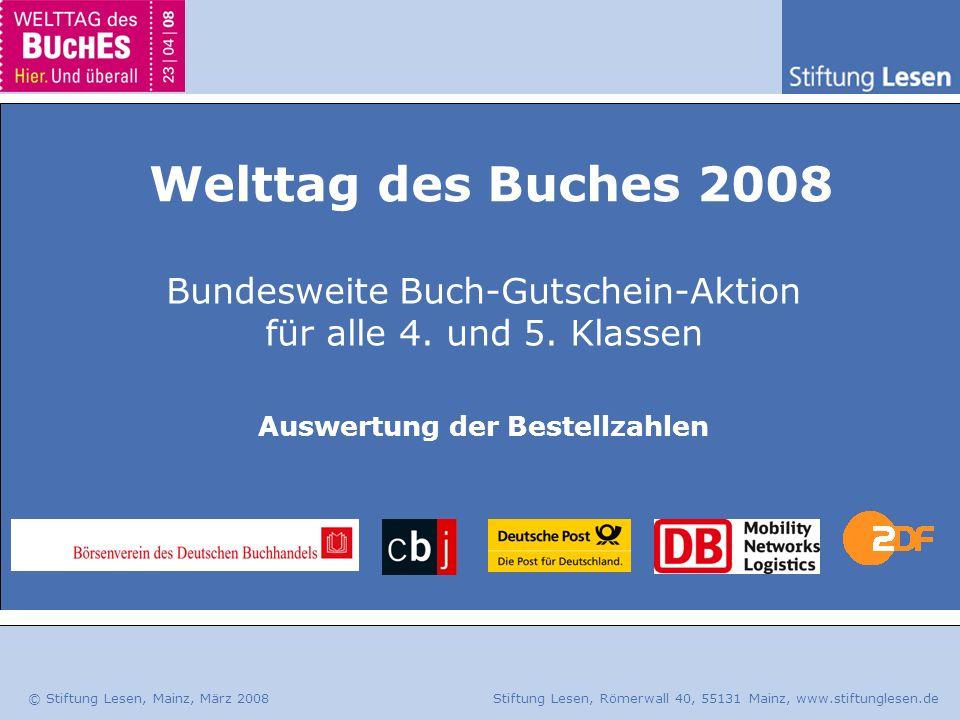 © Stiftung Lesen, Mainz, März 2008 Stiftung Lesen, Römerwall 40, 55131 Mainz, www.stiftunglesen.de Bestellzahlen 4.