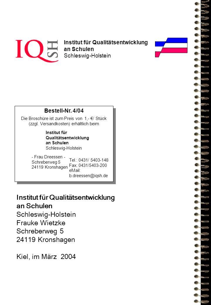 Institut für Qualitätsentwicklung an Schulen Schleswig-Holstein Frauke Wietzke Schreberweg 5 24119 Kronshagen Kiel, im März 2004 Institut für Qualität