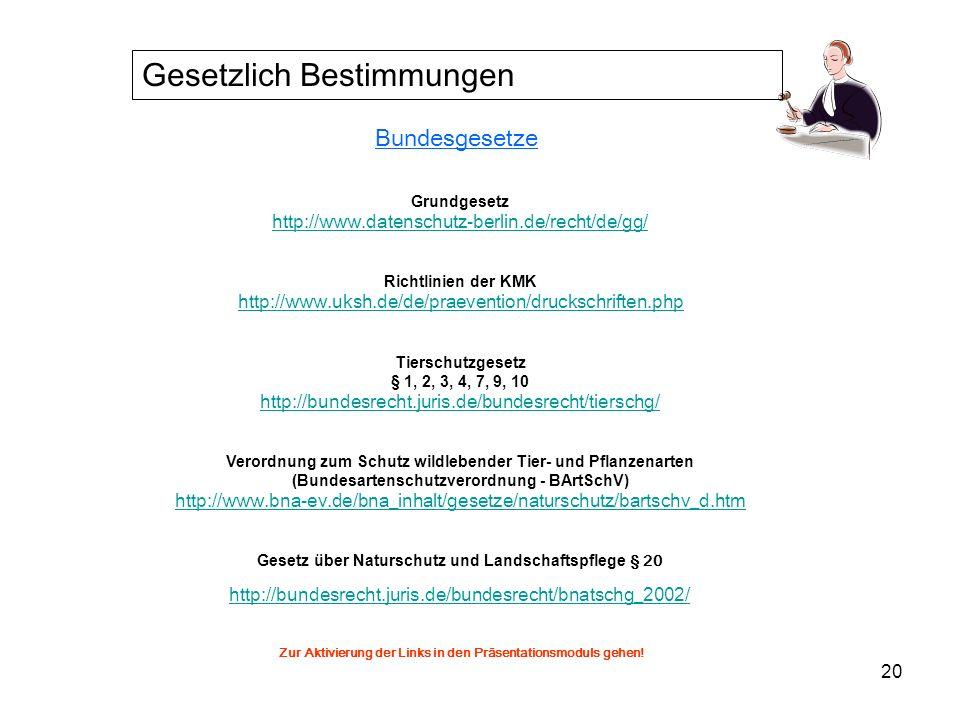 20 Verordnung zum Schutz wildlebender Tier- und Pflanzenarten (Bundesartenschutzverordnung - BArtSchV) http://www.bna-ev.de/bna_inhalt/gesetze/natursc