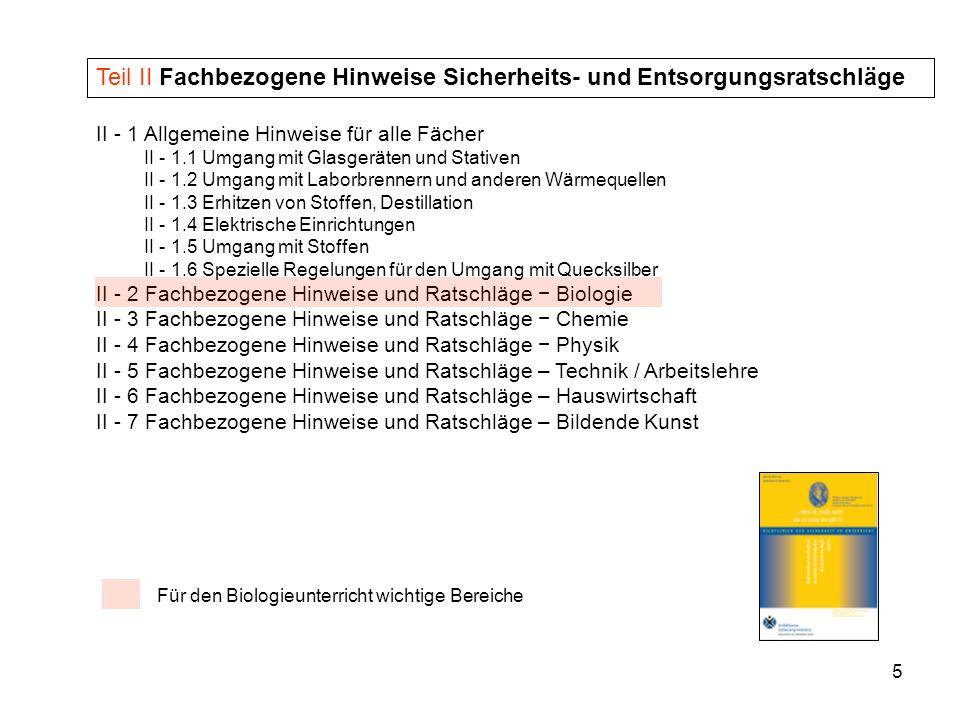 5 Teil II Fachbezogene Hinweise Sicherheits- und Entsorgungsratschläge II - 1 Allgemeine Hinweise für alle Fächer II - 1.1 Umgang mit Glasgeräten und