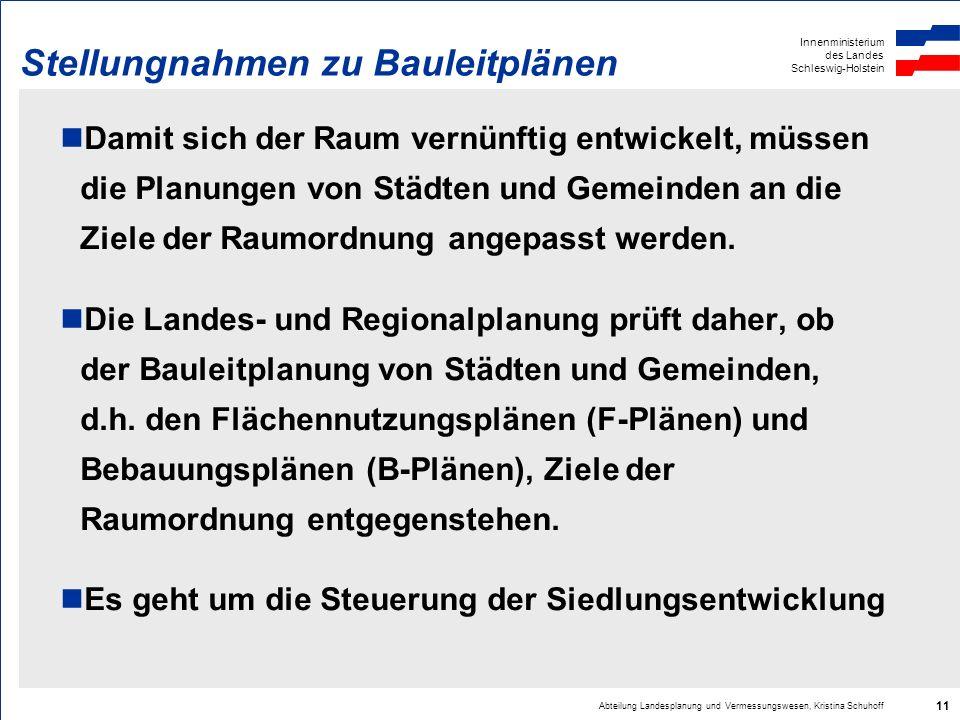 Innenministerium des Landes Schleswig-Holstein Abteilung Landesplanung und Vermessungswesen, Kristina Schuhoff 11 Stellungnahmen zu Bauleitplänen Dami