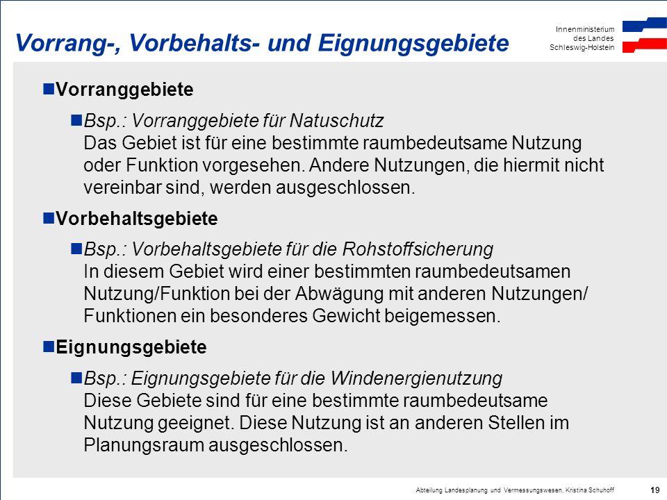 Innenministerium des Landes Schleswig-Holstein Abteilung Landesplanung und Vermessungswesen, Kristina Schuhoff 19 Vorrang-, Vorbehalts- und Eignungsge