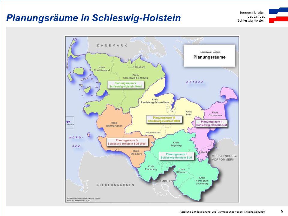 Innenministerium des Landes Schleswig-Holstein Abteilung Landesplanung und Vermessungswesen, Kristina Schuhoff 10 Regionalpläne in Schleswig-Holstein