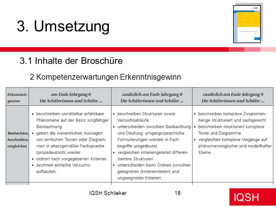 IQSH IQSH Schlieker18 3. Umsetzung 3.1 Inhalte der Broschüre 2 Kompetenzerwartungen Erkenntnisgewinn