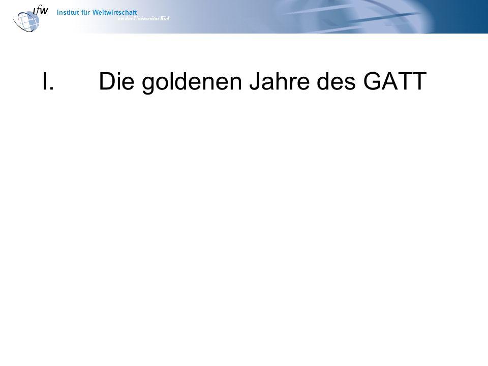 Institut für Weltwirtschaft an der Universität Kiel I.Die goldenen Jahre des GATT