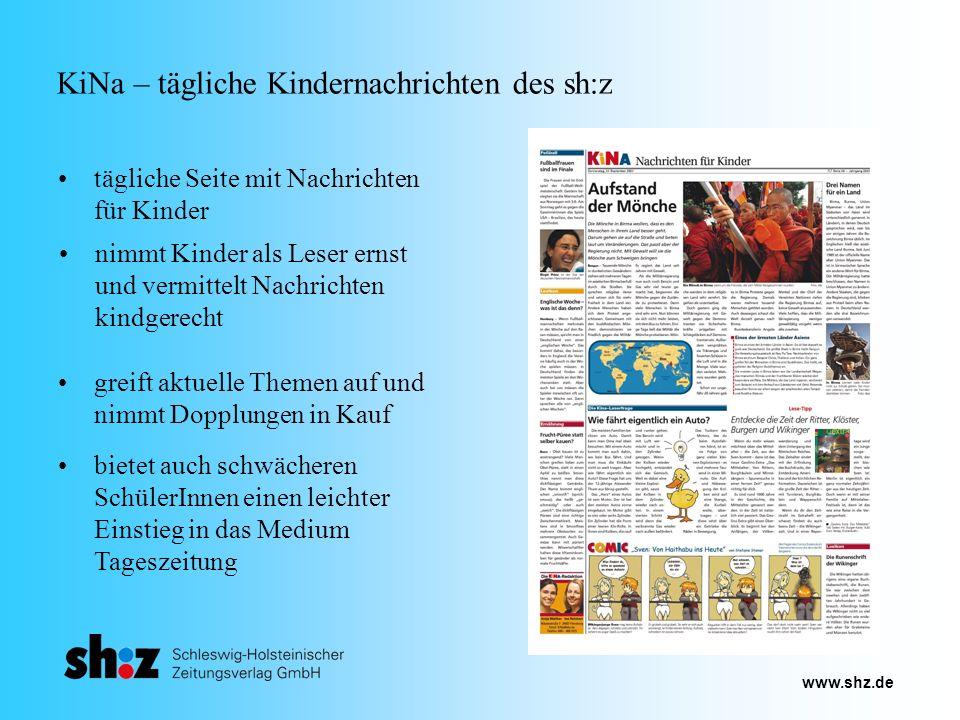www.shz.de KiNa – tägliche Kindernachrichten des sh:z tägliche Seite mit Nachrichten für Kinder nimmt Kinder als Leser ernst und vermittelt Nachrichte