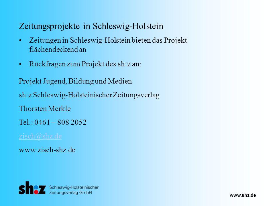 www.shz.de Zeitungsprojekte in Schleswig-Holstein Zeitungen in Schleswig-Holstein bieten das Projekt flächendeckend an Projekt Jugend, Bildung und Med