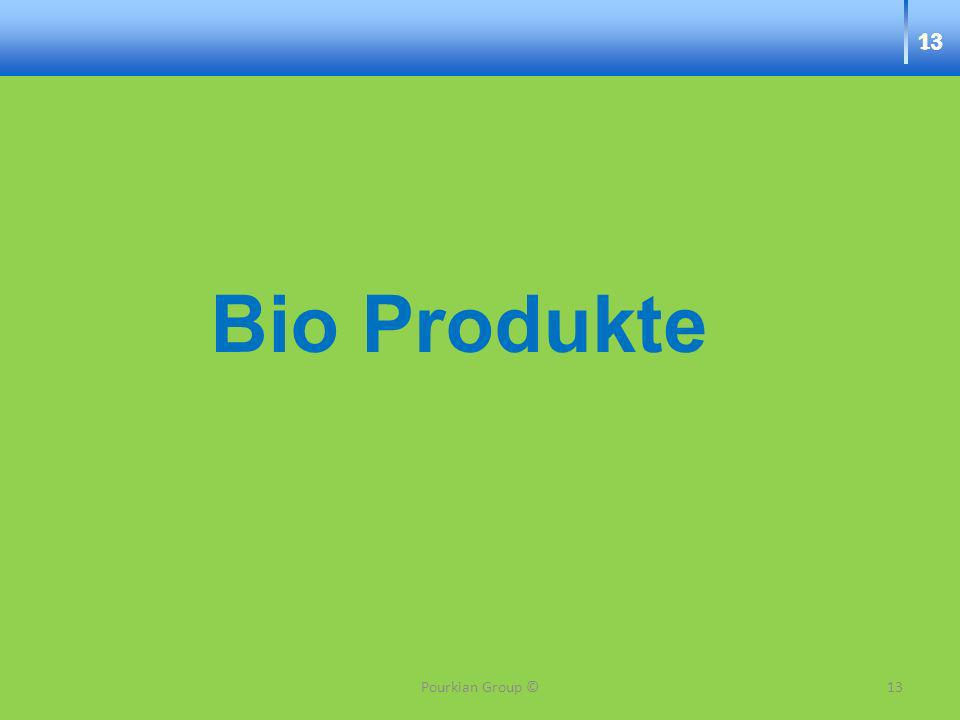 13 Bio Produkte 13Pourkian Group ©