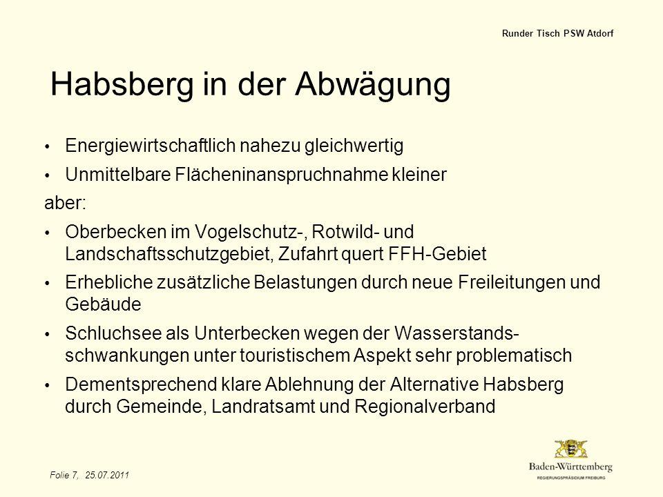 Folie 7, 25.07.2011 Runder Tisch PSW Atdorf Habsberg in der Abwägung Energiewirtschaftlich nahezu gleichwertig Unmittelbare Flächeninanspruchnahme kle