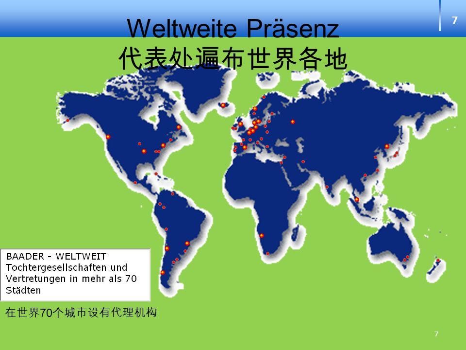 7 7 Weltweite Präsenz 70
