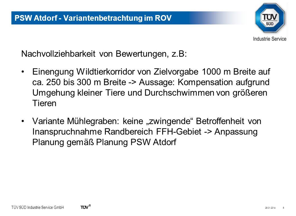 TÜV SÜD Industrie Service GmbH PSW Atdorf - Variantenbetrachtung im ROV Nachvollziehbarkeit von Bewertungen, z.B: Einengung Wildtierkorridor von Zielvorgabe 1000 m Breite auf ca.