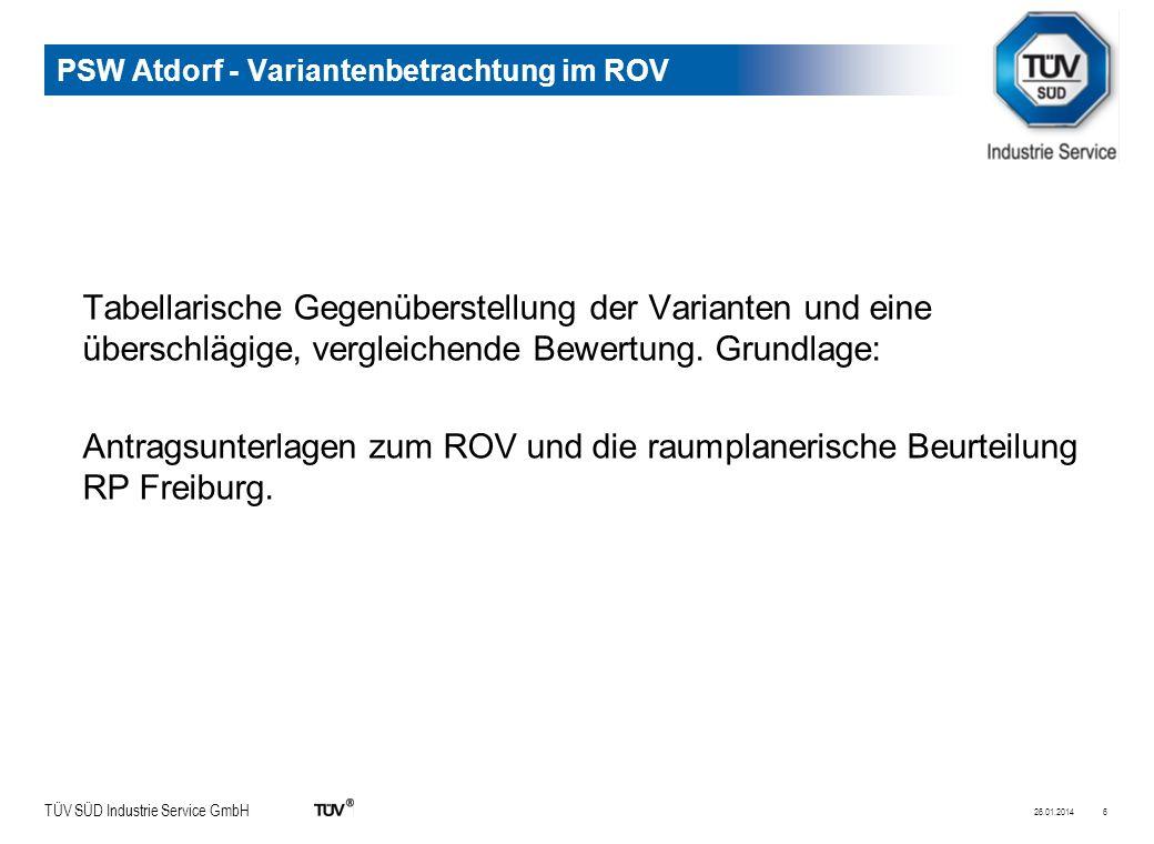 TÜV SÜD Industrie Service GmbH PSW Atdorf - Variantenbetrachtung im ROV Tabellarische Gegenüberstellung der Varianten und eine überschlägige, vergleichende Bewertung.